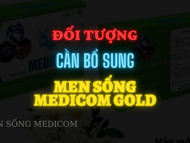 Ai cần bổ sung Men sống Medicom GOLD?