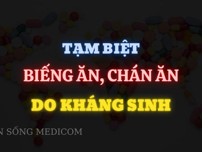 TẠI SAO dùng kháng sinh gây biếng ăn, chán ăn?